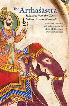The Arthasastra: Selections from the Classic Indian Work on Statecraft