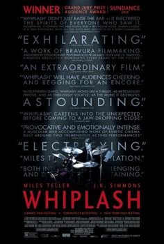 Directed by Damien Chazelle.  With Miles Teller, J.K. Simmons, Melissa Benoist, Paul Reiser. A promising young drummer enrolls at a cutthroat music conservatory where his dreams of greatness are mentored by an instructor who will stop at nothing to realize a student's potential.