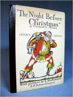 Night Before Christmas: Chelsea Edition: Clement C. Moore, Elizabeth Mackinstry  First edition!