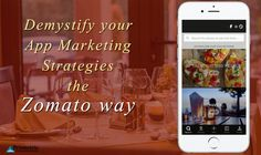 A list of basic app marketing strategies the food discovery platforms can apply competent business strategies like Zomato to upscale app engagement & sales.
