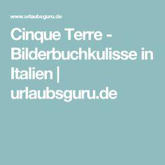 Cinque Terre - Bilderbuchkulisse in Italien | urlaubsguru.de