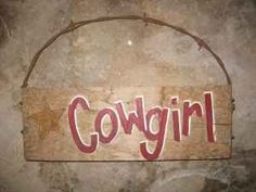 Cowgirl Sign....thinkin' about doing a headboard in wood with the saying...