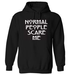 NORMAL PEOPLE SCARE ME *AMERICAN HORROR STORY* UNISEX HOODIE AND SWEATSHIRT in Clothes, Shoes & Accessories, Men's Clothing, Hoodies & Sweats | eBay