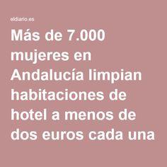 Más de 7.000 mujeres en Andalucía limpian habitaciones de hotel a menos de dos euros cada una