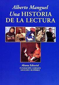 Una historia de la lectura de Alberto Manguel. Alianza Editorial. ISBN: 9788420642925. #lectura #historiadellibro