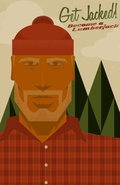Lumberjack recruitment poster Like- the colour and illustration,great trees. Dislike- the typography. Hipsters, Vintage Travel Posters, Vintage Ads, Recruitment Ads, Lumberjack Party, Creative Company, Cool Posters, Pretty Pictures, Illustrations Posters