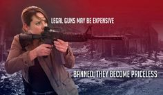 Legal Guns may become expensive. Banned, They become priceless.