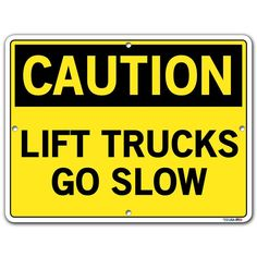 Caution 12.5 in. W x 9.5 in. H Aluminum Lift Trucks Go Slow Sign, Yellow
