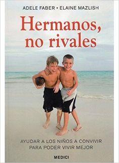 HERMANOS, NO RIVALES (NIÑOS Y ADOLESCENTES): Amazon.es: ADELE Y MAZLISH, ELAINE FABER: Libros ¿?