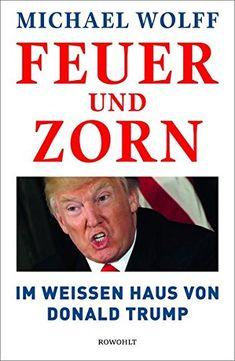 Feuer und Zorn: Im Weißen Haus von Donald Trump von Micha... https://www.amazon.de/dp/3498094653/ref=cm_sw_r_pi_dp_U_x_39JAAbXHGYRXD