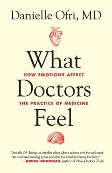 Book review: 'What Doctors Feel' by Danielle Ofri