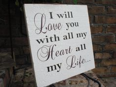 Cottage Distressed Wedding Display/Photo Prop WooD Sign..I Will LoVe YoU...