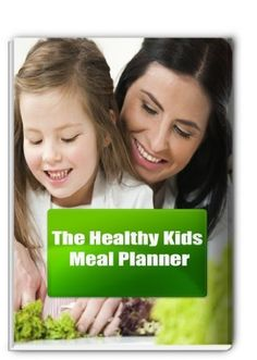 The Healthy Kids Meal Planner-  Easy meal planning tips to help kids stay at a healthy weight. Lots of child-friendly foods! #easy #healthy #meals