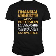 FINANCIAL ADMINISTRATOR T-Shirts, Hoodies. ADD TO CART ==► https://www.sunfrog.com/LifeStyle/FINANCIAL-ADMINISTRATOR-117435720-Black-Guys.html?id=41382