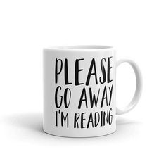 Book Lover Mug Bookworm Mug Bookstagram Mug Please Go Away