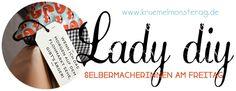 Freitag's: Lady diy Alles was man für jemand anders hergestellt hat