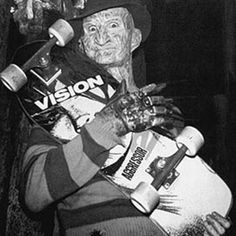 Two very important things from my childhood. Freddy Krueger & a Vision skateboard