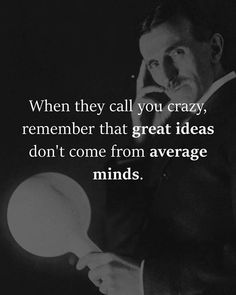 When they call you crazy..