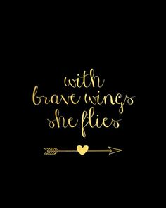 """With brave wings she flies"" 