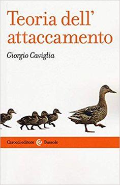 Amazon.it: Teoria dell'attaccamento. Storia, strumenti, psicopatologia - Giorgio Caviglia - Libri Amazon, Amazons, Riding Habit