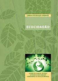 Cadernos de Educação Ambiental Ecocidadão - Sebo Vitória Régia | Estante Virtual