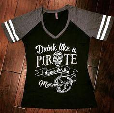 Drink like a Pirate Dance like a Mermaid V-Neck Tee