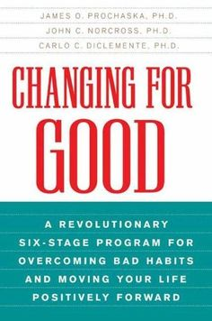 Changing for Good: A Revolutionary Six-Stage Program for Overcoming Bad Habits and Moving Your Life Positively Forward by James O. Prochaska, http://www.amazon.com/dp/B003GYEH2Y/ref=cm_sw_r_pi_dp_GrB3tb13WQ6H8