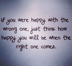 When the right one comes..