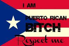 Boricua Puerto Rico   bitche puerto rican boricua respect me puerto rico