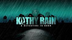 Kathy Rain - A detective is born