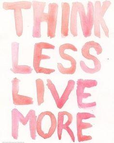 Pense menos faça mais!