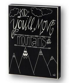 This 'Move Mountains' Box Sign is perfect!   •9'' W x 12'' H x 1.5'' D •Wood $13.99