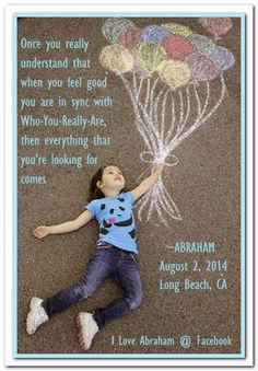 Once you really understand that when you feel good, you are in sync with Who-You-Really-Are, then everything that you're looking for comes. (For more text click twice then.. See more)  Abraham-Hicks Quotes (AHQ2878) #workshop #feeling good