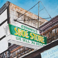 O'Donnell Shoe Store x Acrylic on Canvas :Shane O'Donnell Artist (sold) City Clean, O Donnell, Best Cities, Signage, Shoe, Paintings, Canvas, Artist, Tela