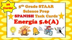 The following is a set of 28 task cards in SPANISH. The cards...-Focus on different forms of Energy -Are aligned with standard 5.6(A) forms of energy-Topics covered include, thermal energy, mechanical energy, sound energy, light energy and electrical energy-Questions are mirrored like those seen on 5th Grade SCIENCE STAAR Test-Includes recording sheet and answer key