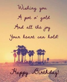 Happy Birthday Dear Wishing You A Pot Full Of Gold And All The Joy Your