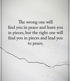 Positive Quotes : The wrong one will find you in peace and leave you in pieces. Positive Quotes : QUOTATION – Image : Quotes Of the day – Description … Top Quotes, Great Quotes, Quotes To Live By, Fake Love Quotes, Unexpected Love Quotes, At Peace Quotes, Im Me Quotes, Open Heart Quotes, Quotes Of Life