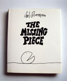 Shel Silverstein's The Missing Piece (1976) - Vintage Childrens Book I read this as an adult to my children-Love!