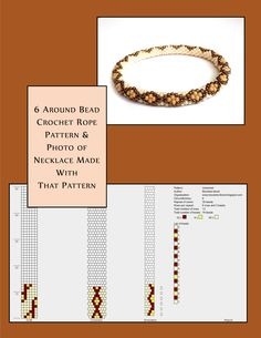 6 around bead crochet rope pattern and a photo showing what the completed necklace looks like. I did not create this pattern or necklace but i find it useful to see the two together when choosing my next project.