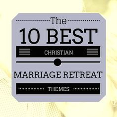 http://christiancamppro.com/10-best-themes-christian-marriage-retreats/ The 10 Best Themes for Christian Marriage Retreats (couples)
