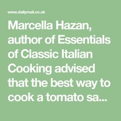 Marcella Hazan, author of Essentials of Classic Italian Cooking advised that the best way to cook a tomato sauce is with three ingredients - onion, butter and tinned tomato, simmered for 45 minutes.