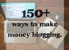 150+ Ways to Make Money Blogging #bloggingtips