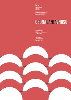 Osona sings Osona  40 years of Pop Rock  Music Schools and rock group Astrio.  Image for the Osona sings Osona concert, performance within the Vic MMVV festival.  The idea of the design is based in the shape of the theatres and the position of the choir...