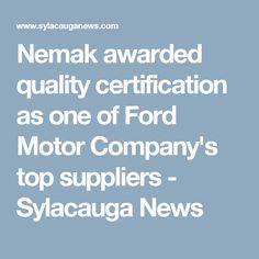 Nemak awarded quality certification as one of Ford Motor Company's top suppliers - Sylacauga News