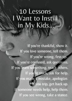 10 Lesson I Want to Instill in My Kids Parenting inspiration. - 10 Lesson I Want to Instill in My Kids Parenting inspiration. 10 Lesson I Want to Instill in My Kids Parenting inspiration. Positive Quotes, Motivational Quotes, Inspirational Quotes, Teen Quotes, Quotes Kids, Raising Children Quotes, Proud Parent Quotes, Quotes About Parents, Inspirational Life Lessons
