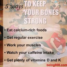 5 ways ... to keep your bones strong.