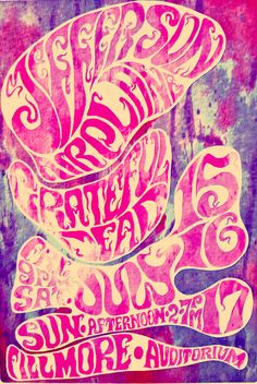 Jefferson Airplane, Grateful Dead, Fri 9pm Sat, Sun afternoon 2 to 7pm 15, 16, 17. Fillmore Auditorium