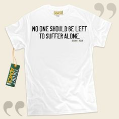 No one should be left to suffer alone.-Daisaku Ikeda This unique  reference tshirt  doesn't go out of style. We make available amazing  words of wisdom t shirts ,  words of intelligence t-shirts ,  way of life tshirts , and also  literature tshirts  in appreciation of exceptional authors,... - http://www.tshirtadvice.com/daisaku-ikeda-t-shirts-no-one-should-life-tshirts/