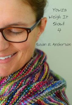 Susan B. Anderson: Yowza Weigh It Shawl 4 is Now Available!