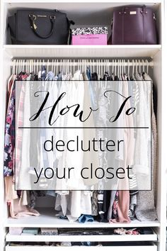 Six Tips That Make Decluttering Your Closet Easy! Organizing, Organization, Tidy Up, Decluttering, Wardrobe Rack, Lifestyle Blog, Simple, Easy, Tips